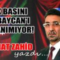 """Qənimət Zahid Türk mətbuatına yazdı: """"Türk mətbuatı Azərbaycanı heç tanımır!"""""""